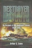Destroyer Down: an Account of Hm Destroyer Losses 1939-1945