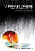 Private Sphere: Democracy in a Digital Age