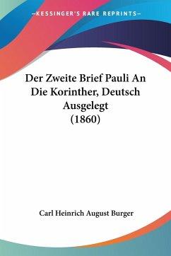 Der Zweite Brief Pauli An Die Korinther, Deutsch Ausgelegt (1860)