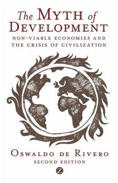 The Myth of Development: Non-Viable Economies and the Crisis of Civilization - Rivero, Oswaldo De