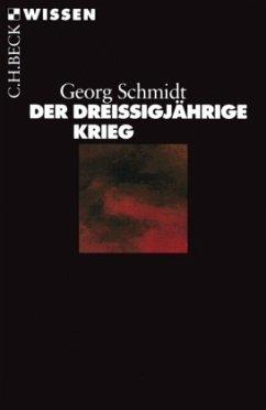 Der Dreißigjährige Krieg - Schmidt, Georg