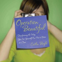 Operation Beautiful: Transforming the Way You See Yourself One Post-It Note at Atime - Boyle, Caitlin