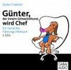 Günter, der innere Schweinehund, wird Chef, 2 Audio-CDs - Frädrich, Stefan