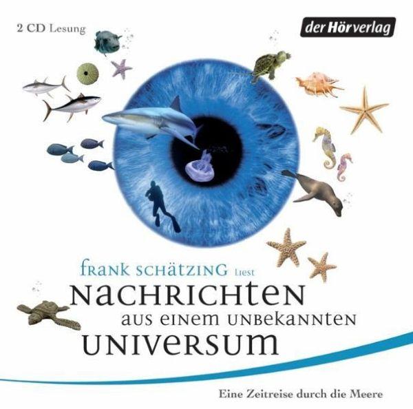 Nachrichten aus einem unbekannten Universum, 2 Audio-CDs - Schätzing, Frank