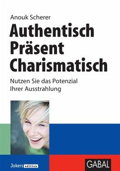 Authentisch, präsent, charismatisch - Scherer, Anouk