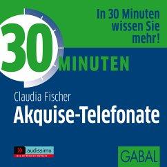 30 Minuten Akquise-Telefonate, Audio-CD - Fischer, Claudia
