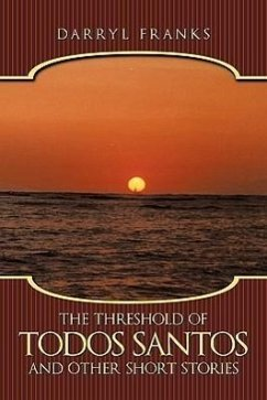 The Threshold of Todos Santos and Other Short Stories