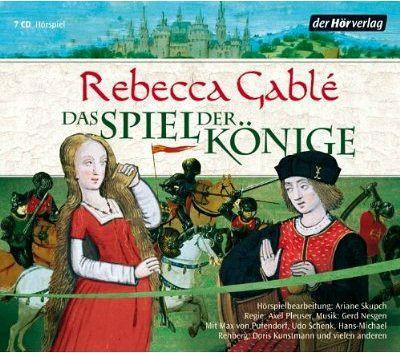 Das Spiel der Könige / Waringham Saga Bd.3 (7 Audio-CDs) - Gablé, Rebecca