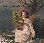 Das goldene Glöckchen, 1 Audio-CD