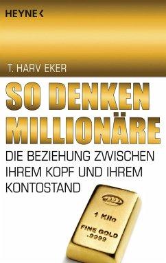 So denken Millionäre - Eker, T. Harv