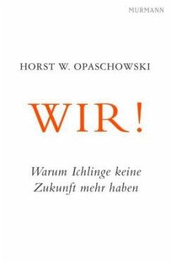 WIR! - Opaschowski, Horst W.