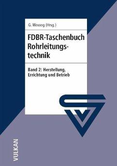 FDBR-Taschenbuch Rohrleitungstechnik 2 - Wossog, Günter