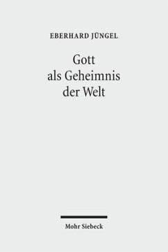 Gott als Geheimnis der Welt - Jüngel, Eberhard