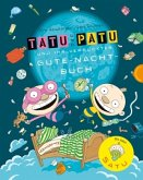 Tatu & Patu und ihr verrücktes Gute-Nacht-Buch / Tatu & Patu Bd.2