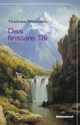 Das finstere Tal - Willmann, Thomas