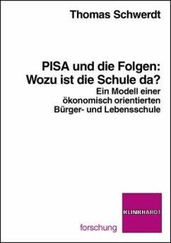 PISA und die Folgen: Wozu ist die Schule da? - Schwedt, Thomas