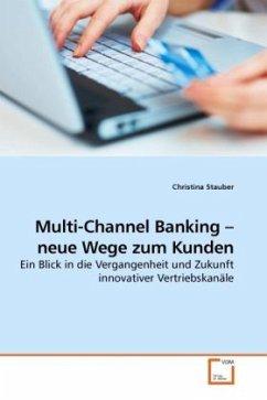 Multi-Channel Banking neue Wege zum Kunden