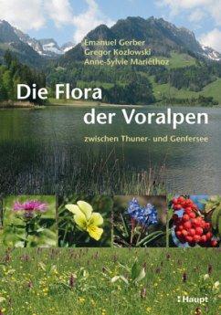 Die Flora der Voralpen - Gerber, Emanuel; Kozlowski, Gregor; Mariéthoz, Anne-Sylvie