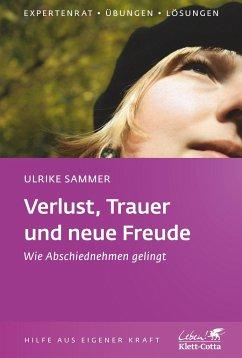 Verlust, Trauer und neue Freude - Sammer, Ulrike