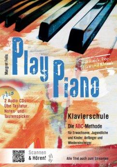 Play Piano, Klavierschule - Die ABC-Methode, m. 2 Audio-CDs - Feils, Margret