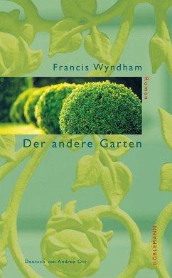 Der andere Garten - Wyndham, Francis