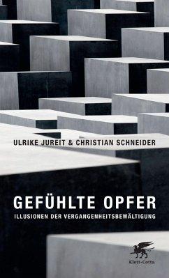 Gefühlte Opfer - Jureit, Ulrike; Schneider, Christian