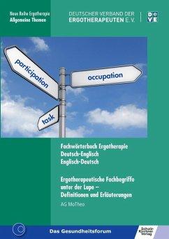 Fachwörterbuch Ergotherapie - Ergotherapeutische Fachbegriffe unter der Lupe - Modelle und Theorien in der Ergotherapie (AG MoTheo), Arbeitsgruppe