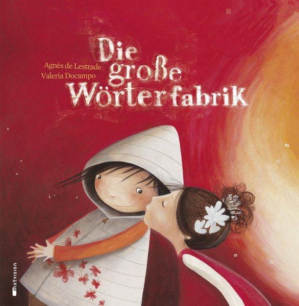 Die Große Wörterfabrik Von Agnès De Lestrade Portofrei Bei Bücherde