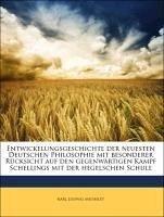 Entwickelungsgeschichte der neuesten Deutschen Philosophie mit besonderer Rücksicht auf den gegenwärtigen Kampf Schellings mit der hegelschen Schule