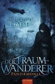 Der letzte Traumwanderer / Pandämonia-Trilogie Bd.1