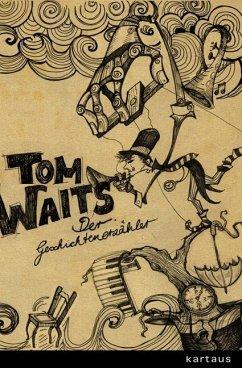 Tom Waits. Der Geschichtenerzähler - Montandon, Mac