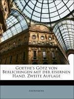 Goethe's Götz von Berlichingen mit der eisernen Hand, Zweite Auflage - Anonymous