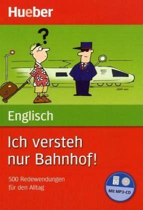 Englisch - Ich versteh nur Bahnhof!, m. MP3-CD
