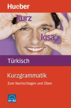 Kurzgrammatik Türkisch - Çakir, Hasan