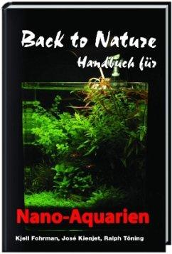Back to Nature Handbuch für Nano-Aquarien - Fohrmann, Kjell; Kienjet, José; Töning, Ralph