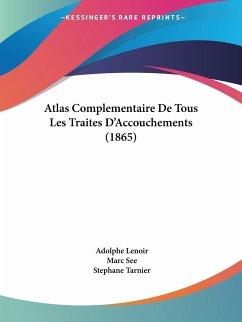 Atlas Complementaire De Tous Les Traites D'Accouchements (1865)