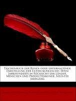 Taschenbuch der Reisen oder unterhaltende Darstellung der Entdeckungen des 18ten Jahrhunderts in Rücksicht der Länder, Menschen und Productenkunde, Neunter Jahrgang