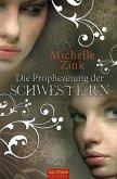Die Prophezeiung der Schwestern / Die Prophezeiung der Schwestern Bd.1