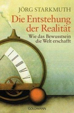 Die Entstehung der Realität - Starkmuth, Jörg