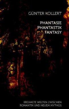 Phantasie - Phantastik - Fantasy - Kollert, Günter