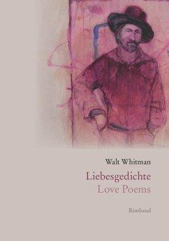 Liebesgedichte / Love Poems - Whitman, Walt
