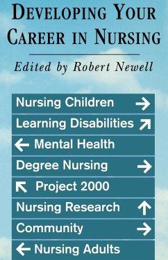 Developing Your Career in Nursing - Newell, Robert (ed.)