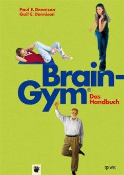 Brain-Gym® - das Handbuch - Dennison, Paul E.; Dennison, Gail E.