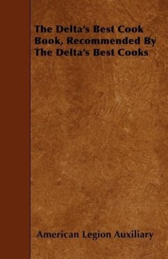 The Delta's Best Cook Book, Recommended by the Delta's Best Cooks - Auxiliary, American Legion