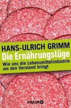 Die Ernährungslüge - Grimm, Hans-Ulrich
