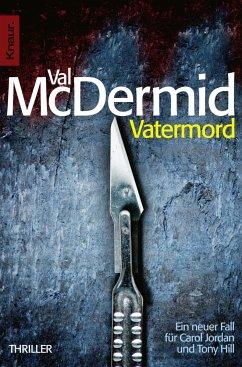 Vatermord / Tony Hill & Carol Jordan Bd.6 - McDermid, Val