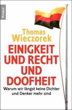 Einigkeit und Recht und Doofheit - Wieczorek, Thomas