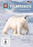 Was ist was: Polargebiete - Überleben im Eus