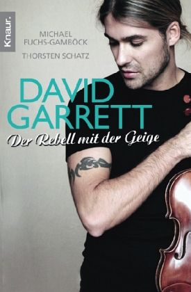 David Garrett - Fuchs-Gamböck, Michael; Schatz, Thorsten