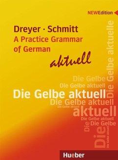 Lehr- und Übungsbuch der deutschen Grammatik - aktuell. Englische Ausgabe / Lehrbuch - Dreyer, Hilke; Schmitt, Richard